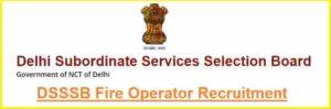 DSSSB Fire Operator Recruitment