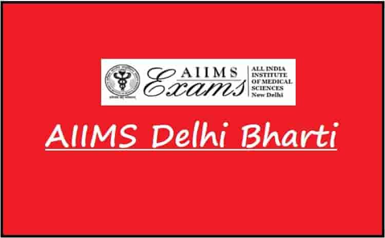 AIIMS Delhi Bharti