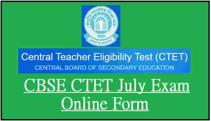 CBSE CTET July Exam Online Form