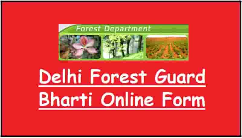 Delhi Forest Guard Bharti Online Form