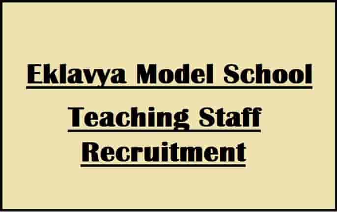 Eklavya Model School Teaching Staff Bharti
