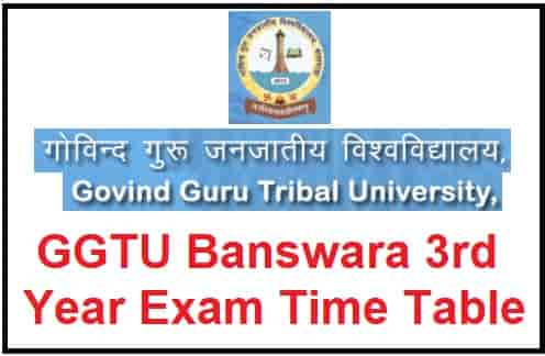 GGTU Banswara 3rd Year Exam Time Table