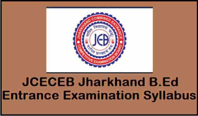 JCECEB Jharkhand B.ed Entrance Exam Syllabus