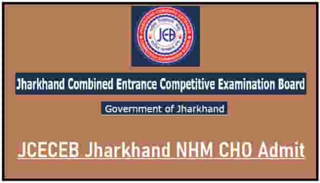 JCECEB Jharkhand NHM CHO Admit