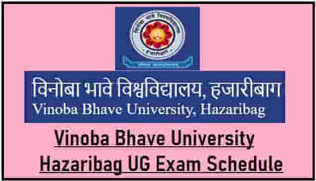 Vinoba Bhave University Hazaribag UG Exam Schedule